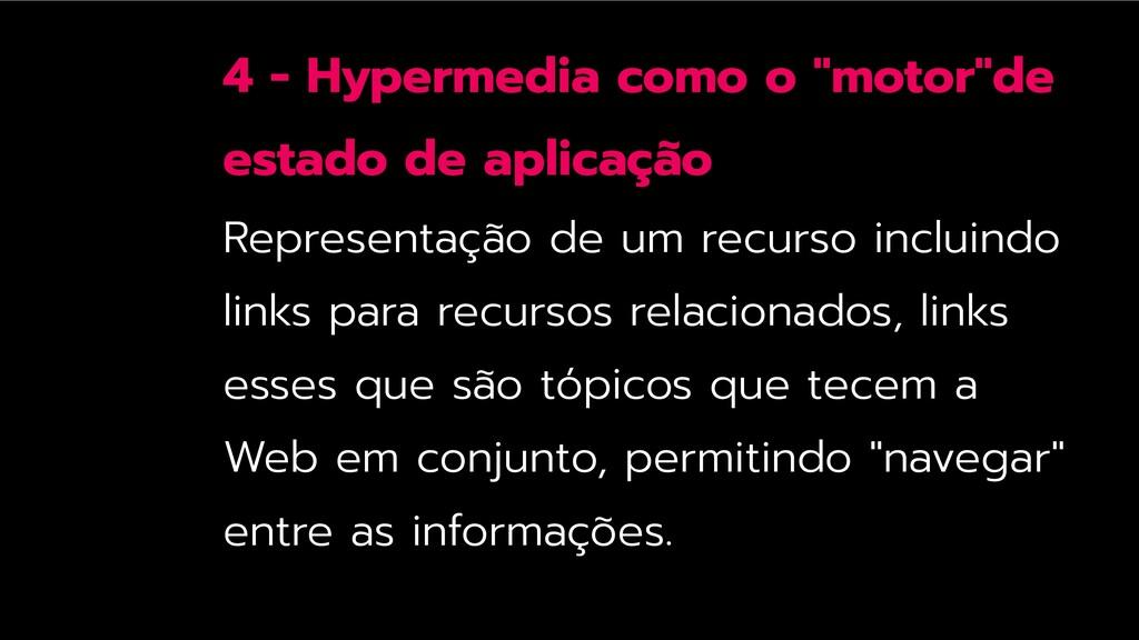 """4 - Hypermedia como o """"motor""""de estado de aplic..."""