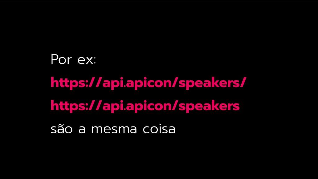 Por ex: https://api.apicon/speakers/ https://ap...
