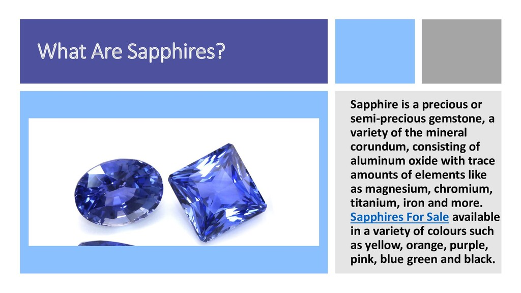 What Are Sapphires? Sapphire is a precious or s...