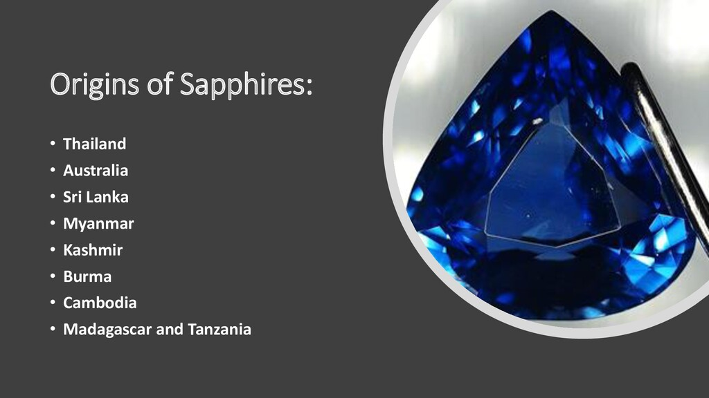 Origins of Sapphires: • Thailand • Australia • ...
