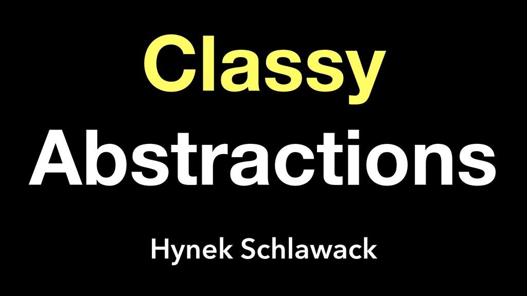 Classy Abstractions Hynek Schlawack