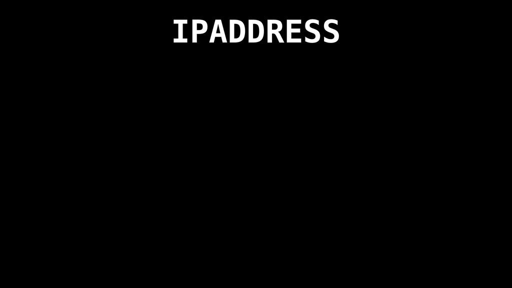 IPADDRESS
