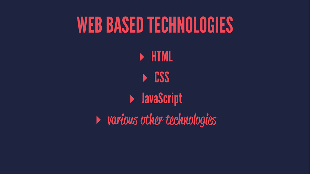 WEB BASED TECHNOLOGIES ▸ HTML ▸ CSS ▸ JavaScrip...