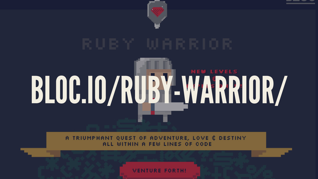 BLOC.IO/RUBY-WARRIOR/