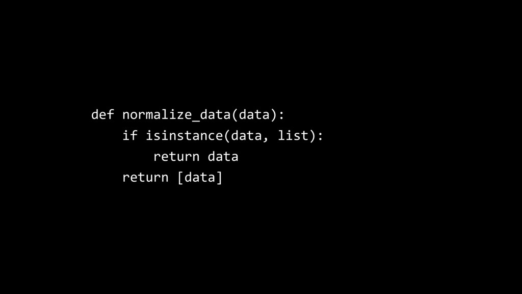 def normalize_data(data): if isinstance(data, l...