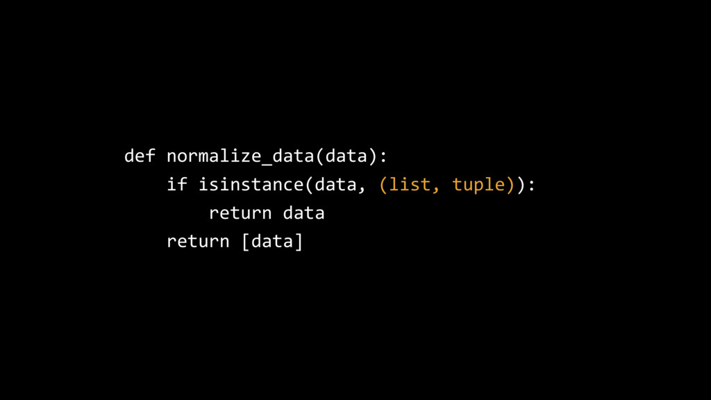 def normalize_data(data): if isinstance(data, (...
