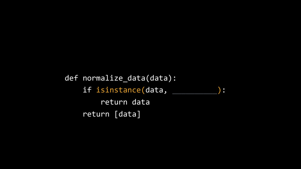 def normalize_data(data): if isinstance(data, _...