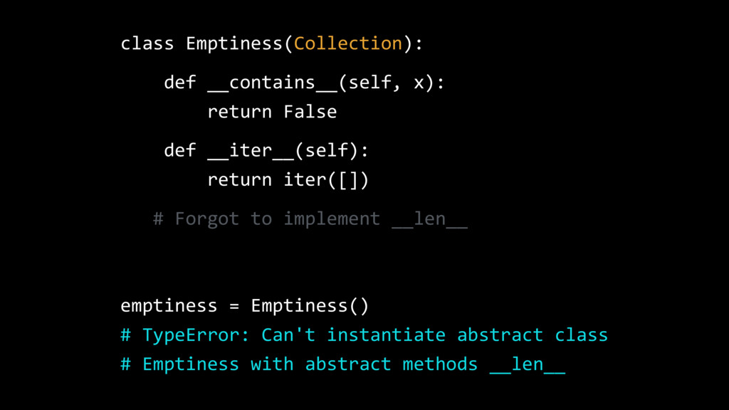 class Emptiness(Collection): def __contains__(s...