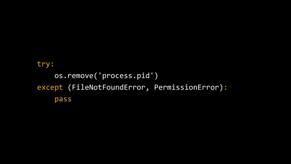 try: os.remove('process.pid') except (FileNotFo...