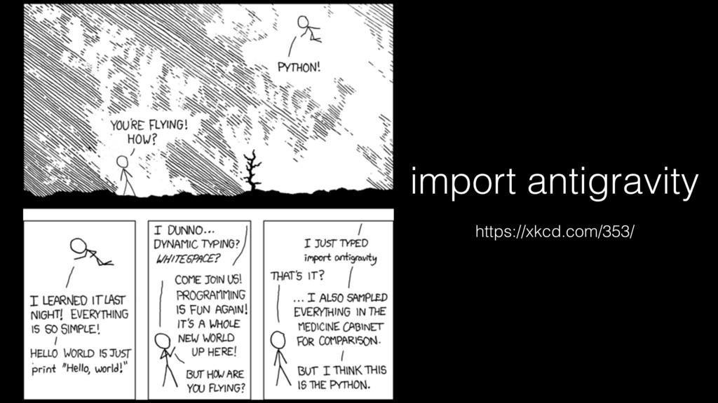 import antigravity https://xkcd.com/353/