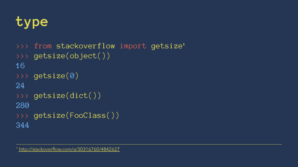 type >>> from stackoverflow import getsize¹ >>>...