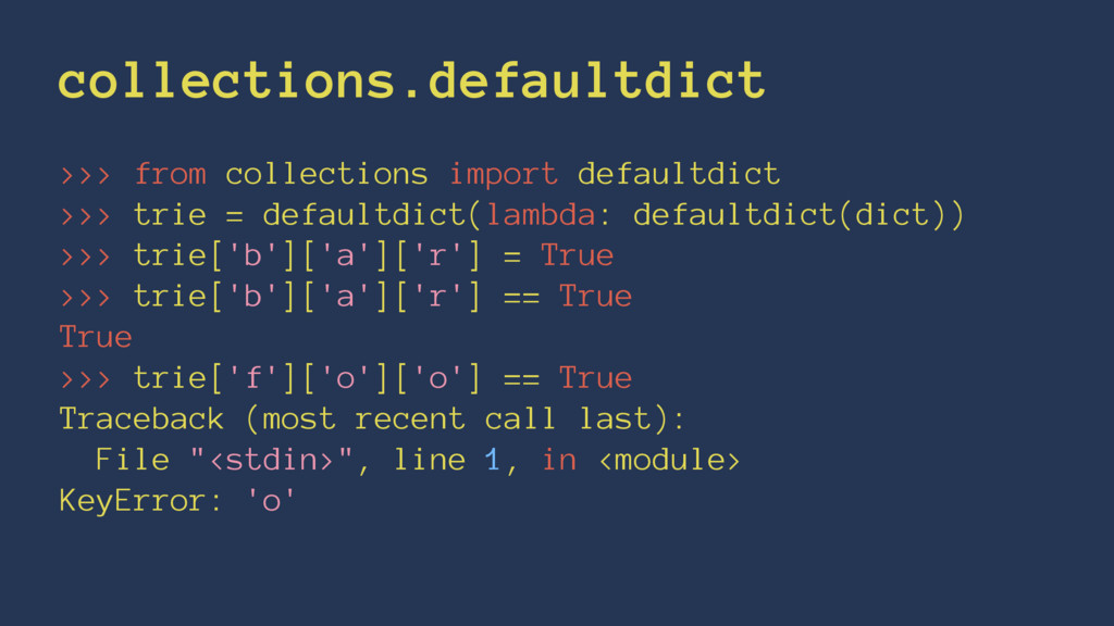 collections.defaultdict >>> from collections im...