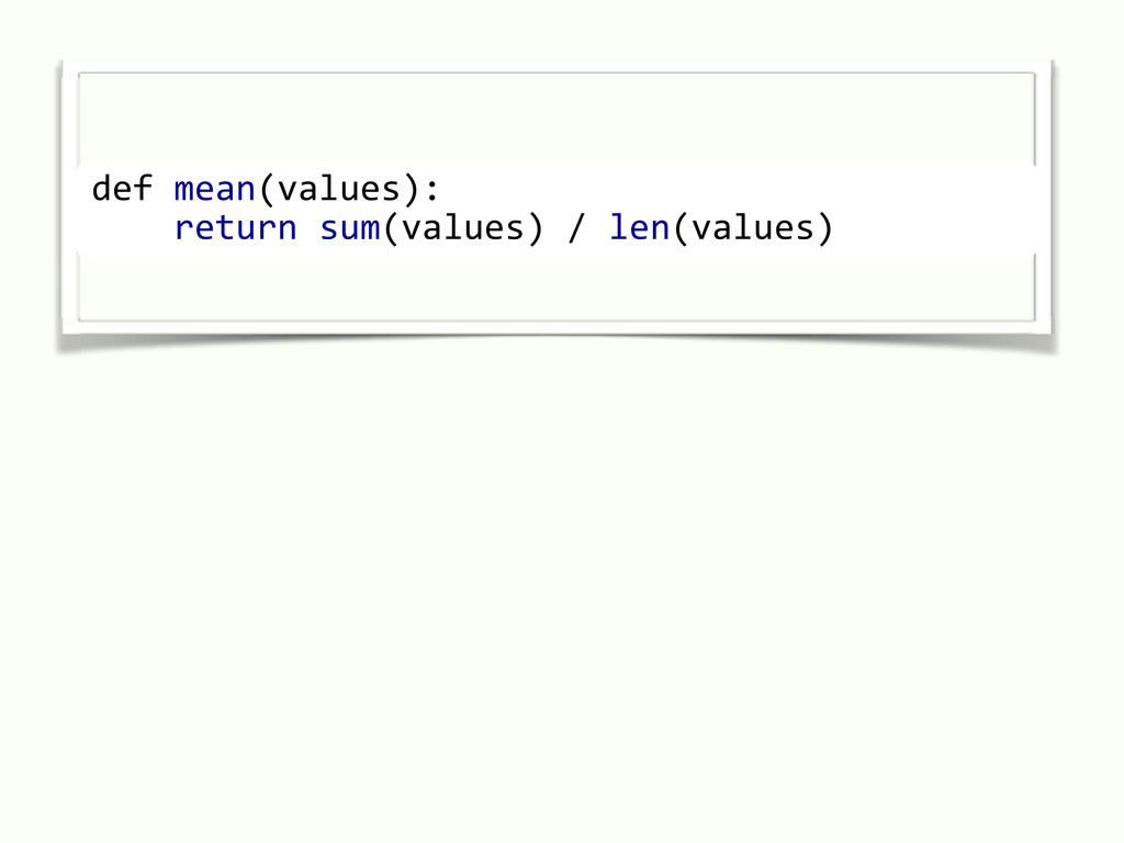 def mean(values): return sum(values) / len(valu...