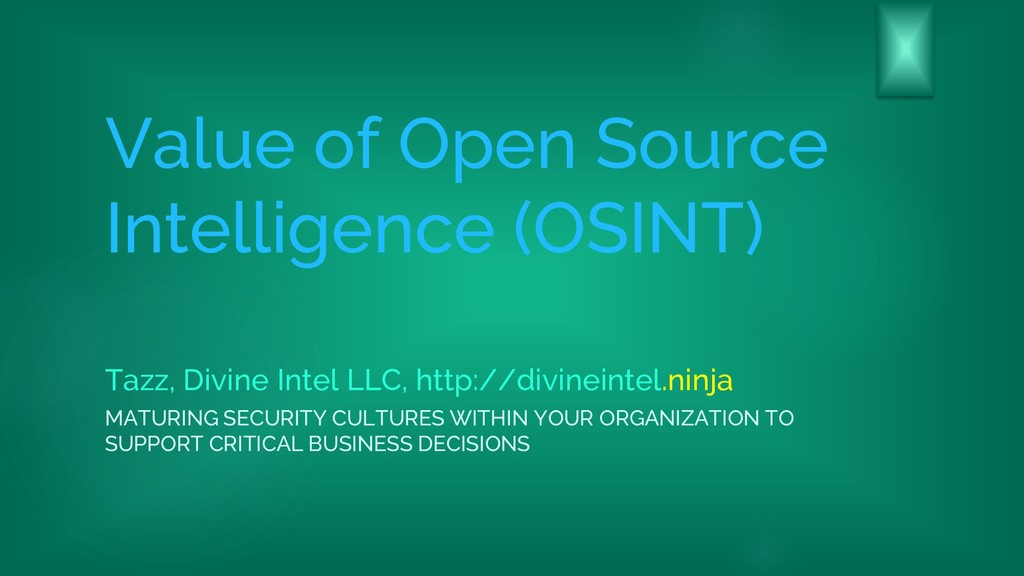 Value of Open Source Intelligence (OSINT) Tazz,...