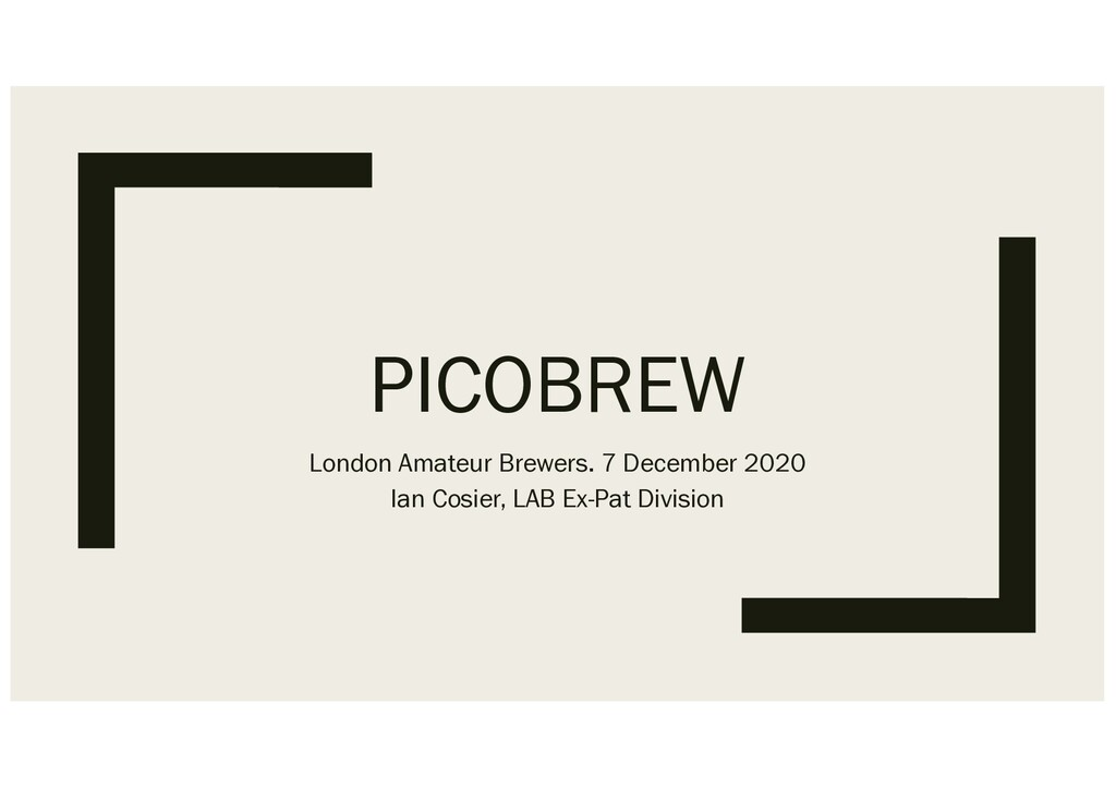 PICOBREW London Amateur Brewers. 7 December 202...