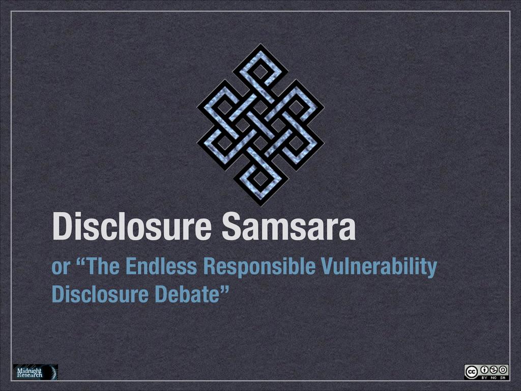 """Disclosure Samsara or """"The Endless Responsible ..."""