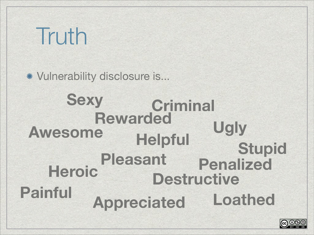 Truth Vulnerability disclosure is... Sexy Helpf...