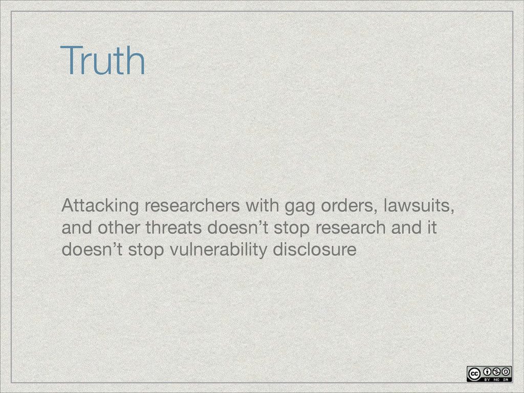 Truth Attacking researchers with gag orders, la...