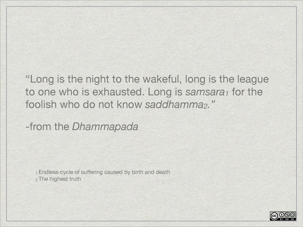 """""""Long is the night to the wakeful, long is the ..."""