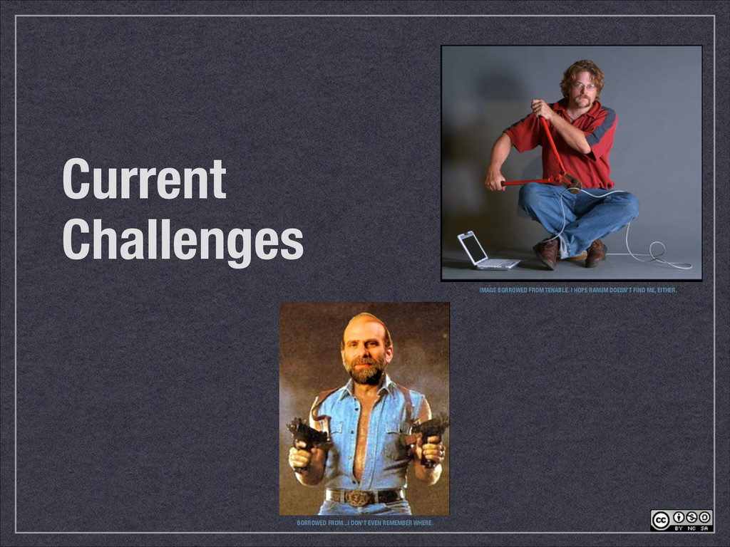 Current Challenges BORROWED FROM...I DON'T EVEN...