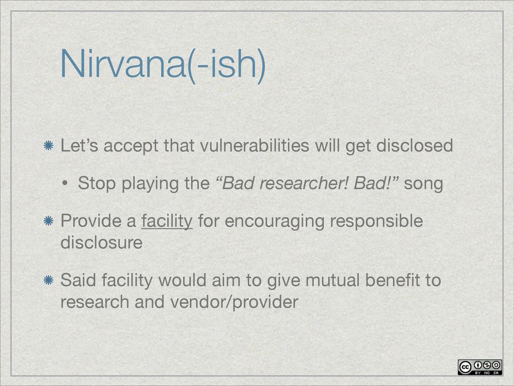 Nirvana(-ish) Let's accept that vulnerabilities...