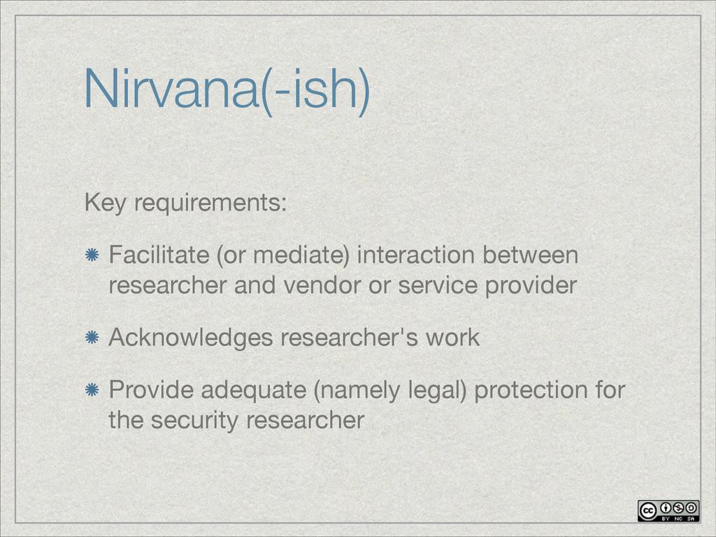 Nirvana(-ish) Key requirements:  Facilitate (or...
