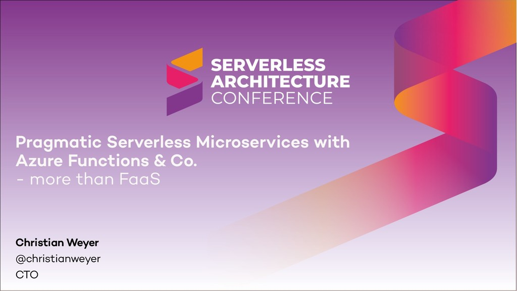 Pragmatic Serverless Microservices with Azure F...