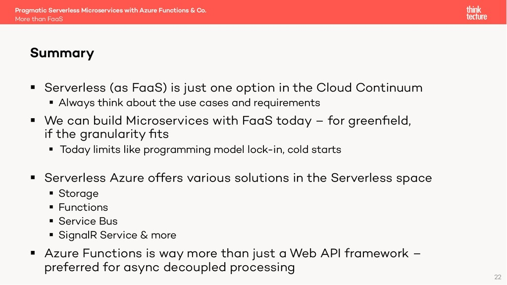 22 § Serverless (as FaaS) is just one option in...