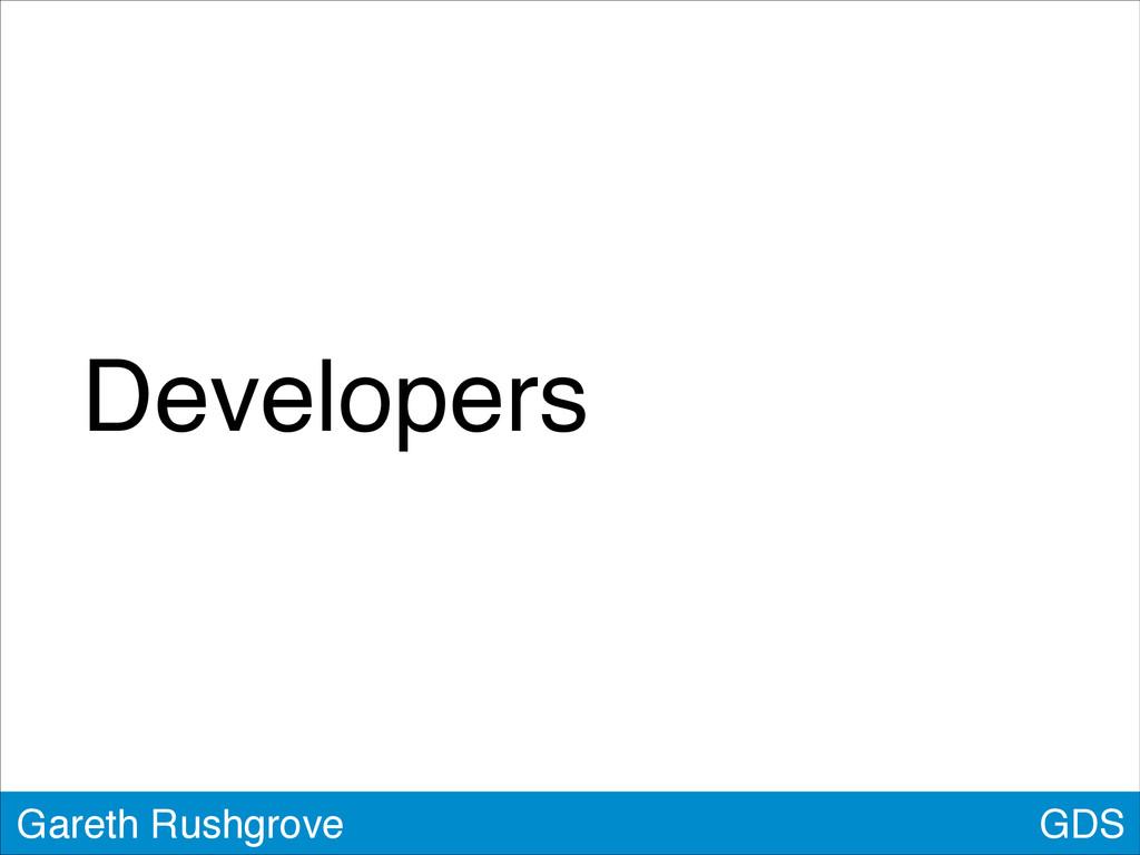 GDS Gareth Rushgrove Developers