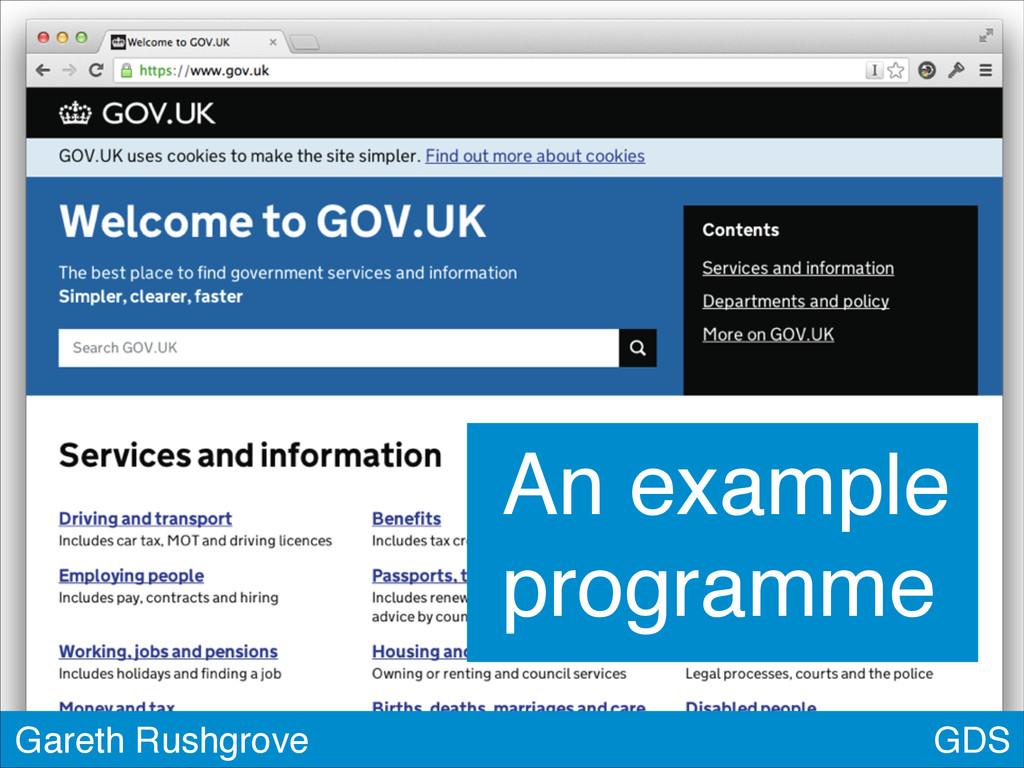 GDS Gareth Rushgrove An example programme