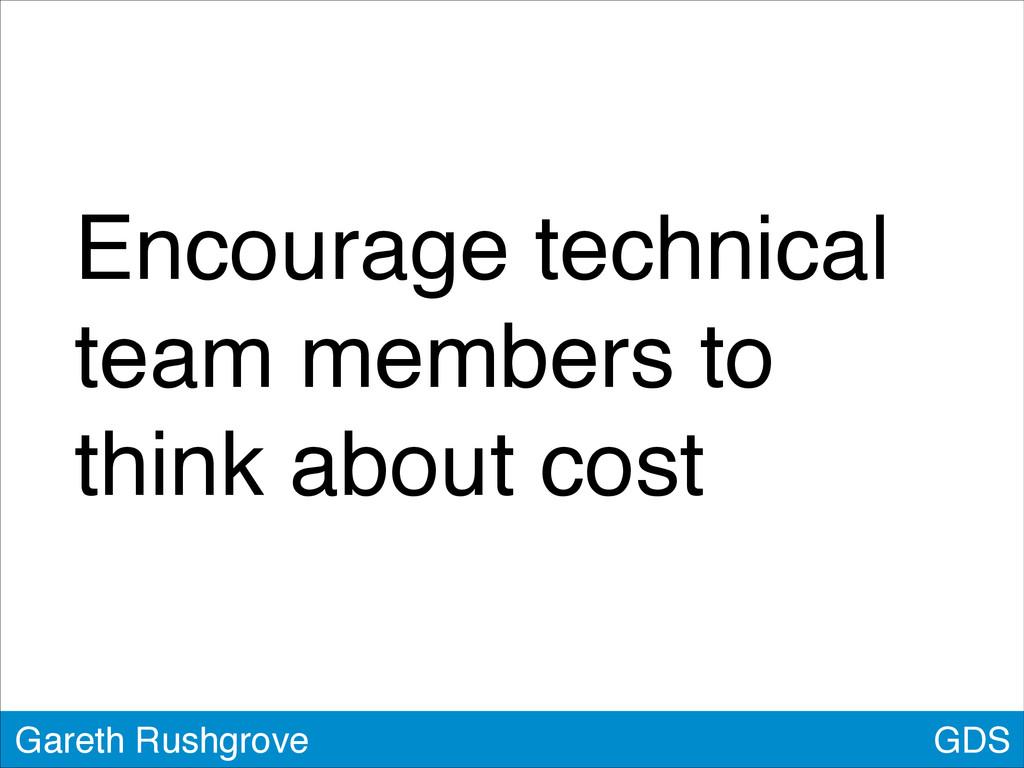 GDS Gareth Rushgrove Encourage technical team m...