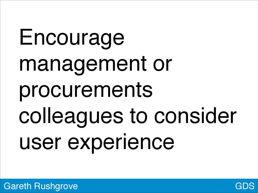 GDS Gareth Rushgrove Encourage management or pr...
