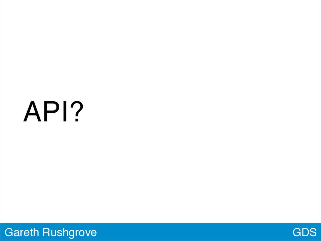 GDS Gareth Rushgrove API?