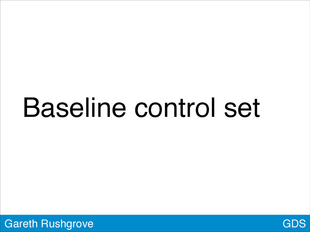 Baseline control set GDS Gareth Rushgrove