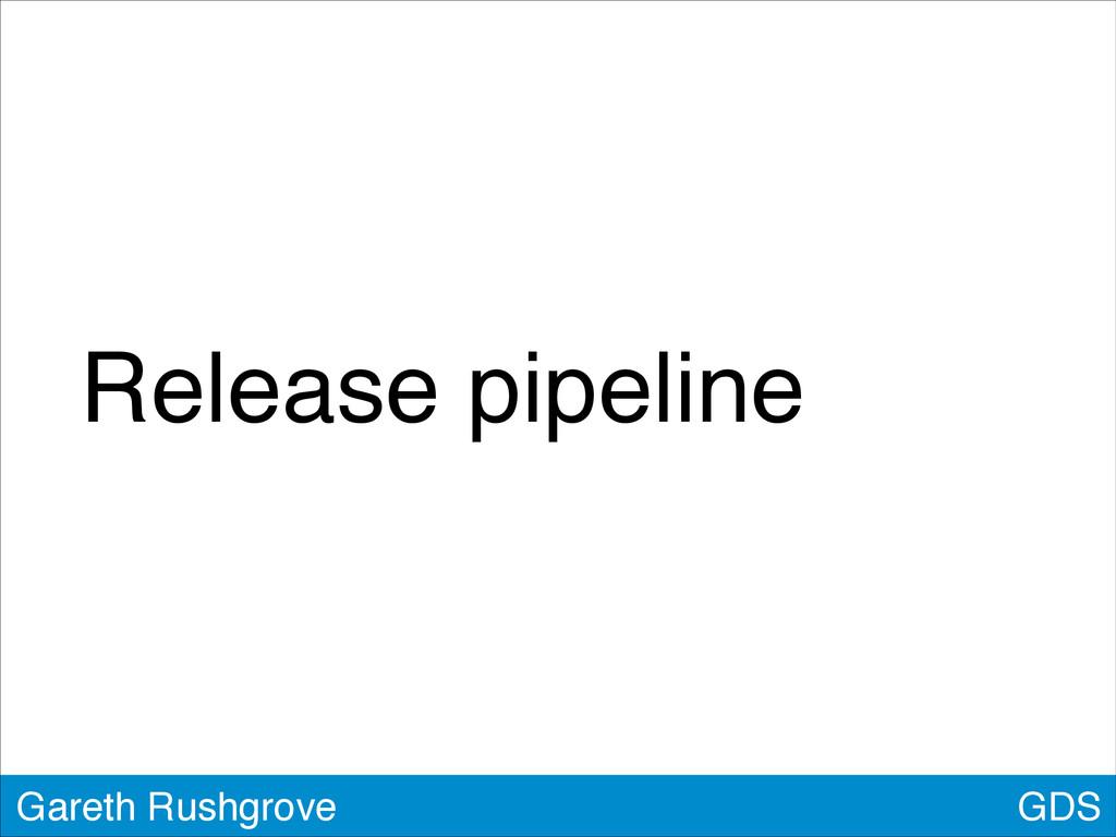 GDS Gareth Rushgrove Release pipeline