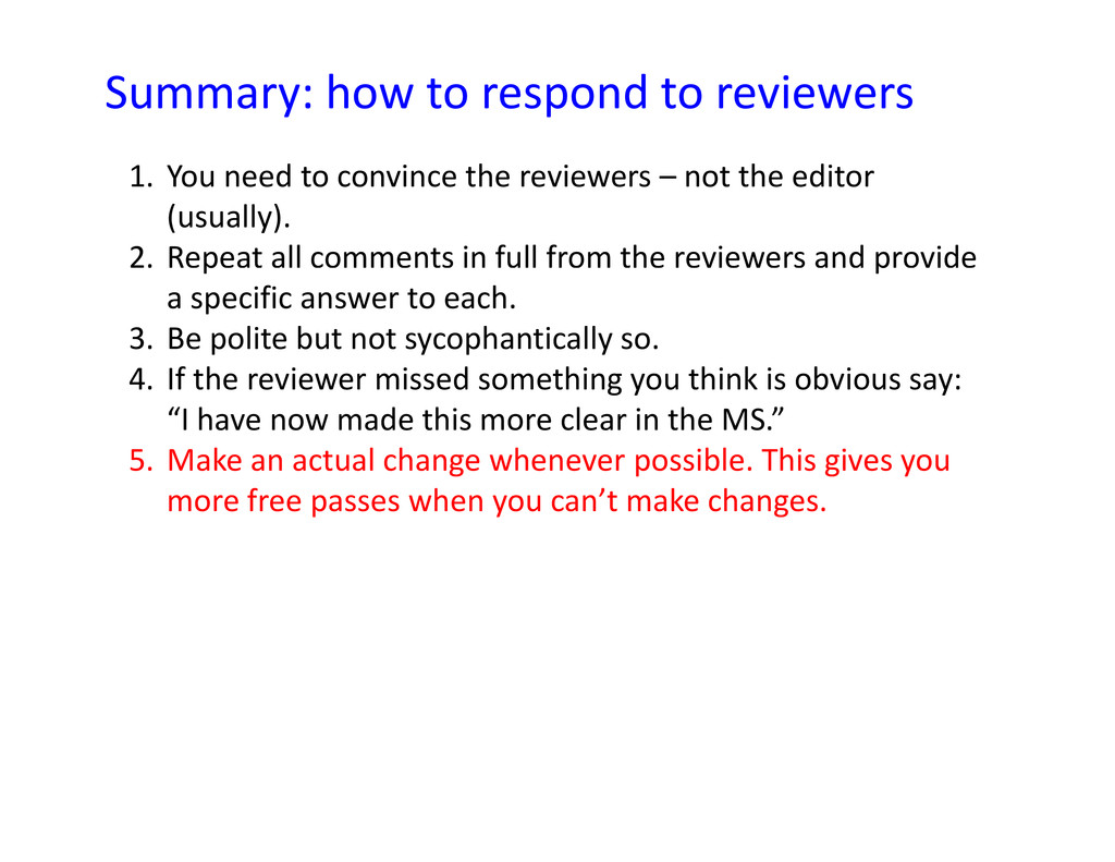 Summary: how to respond to reviewers 1. You nee...