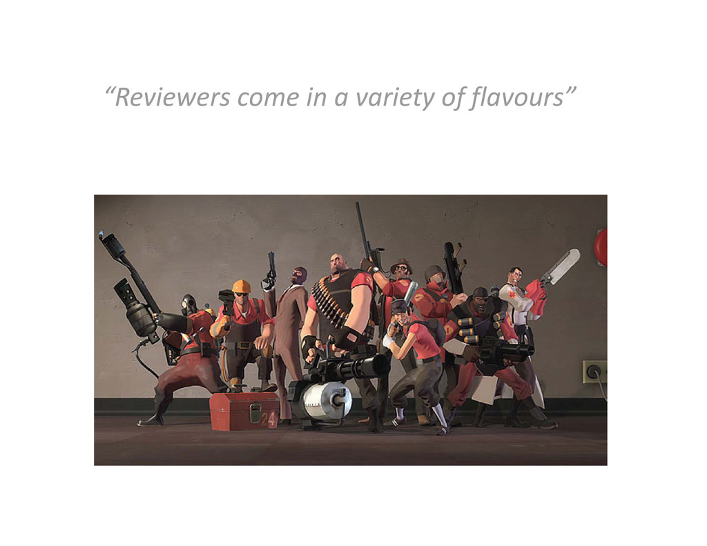 """""""Reviewers come in a variety of flavours"""" Revie..."""