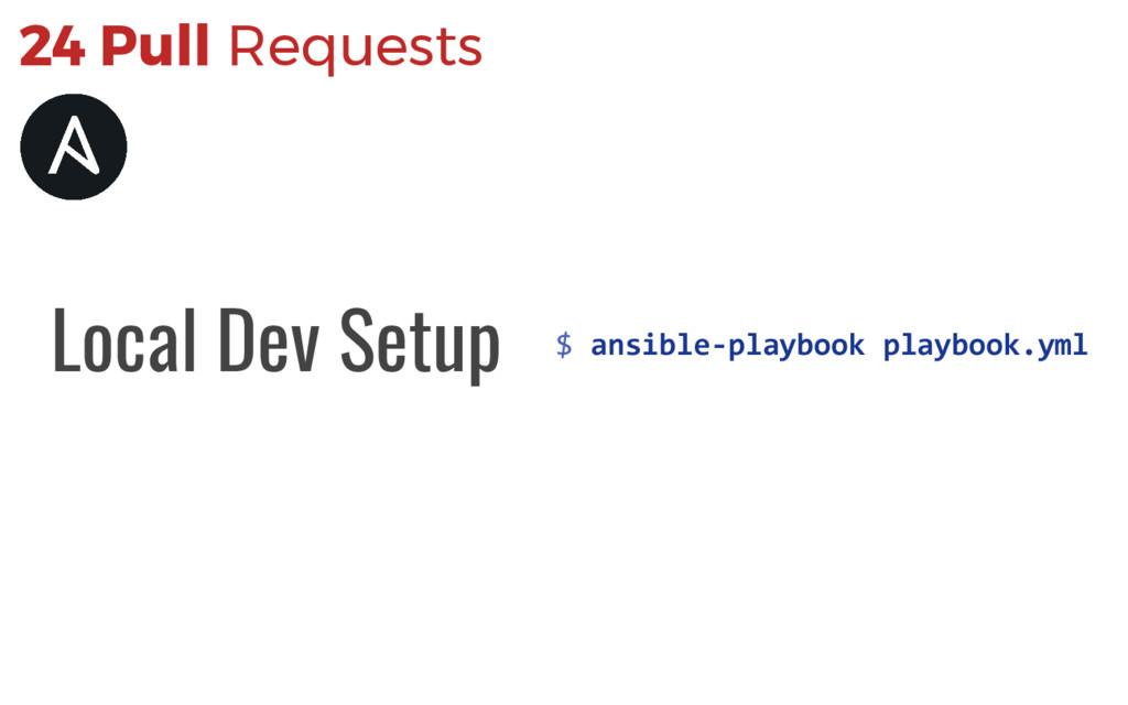 $ ansible-playbook playbook.yml Local Dev Setup...