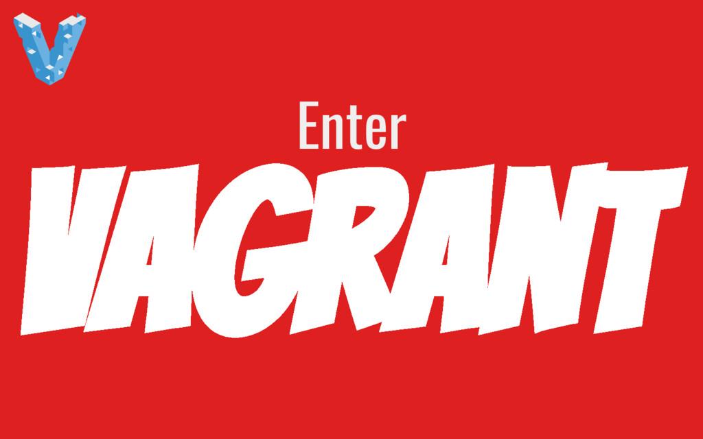 Vagrant Enter