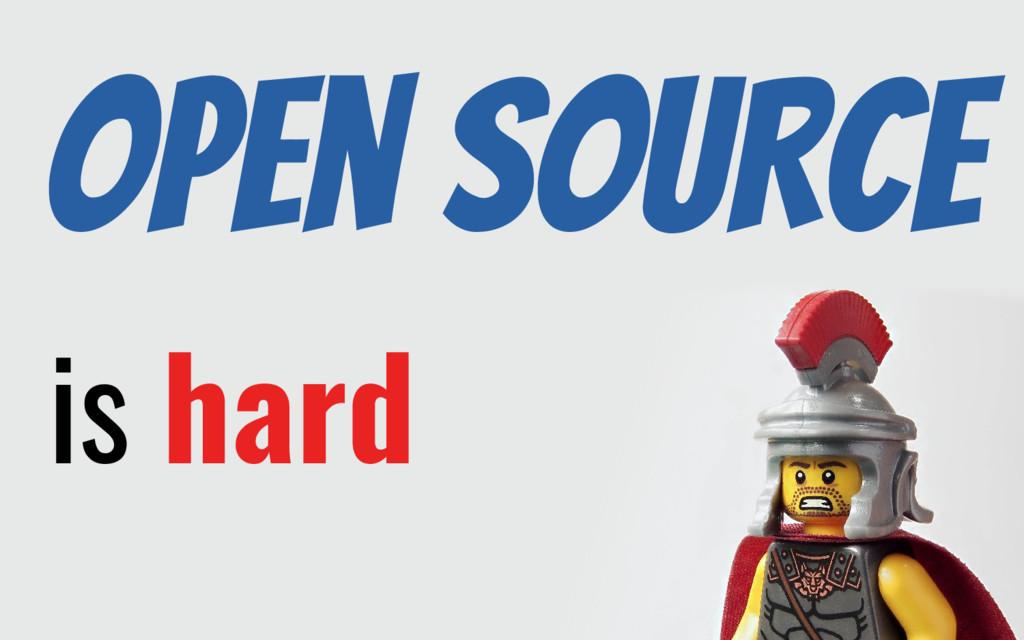 Open SOURCE is hard