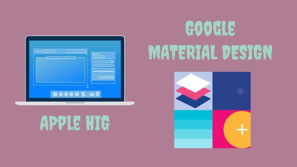 APple HIG Google MATERIAL DESIGN