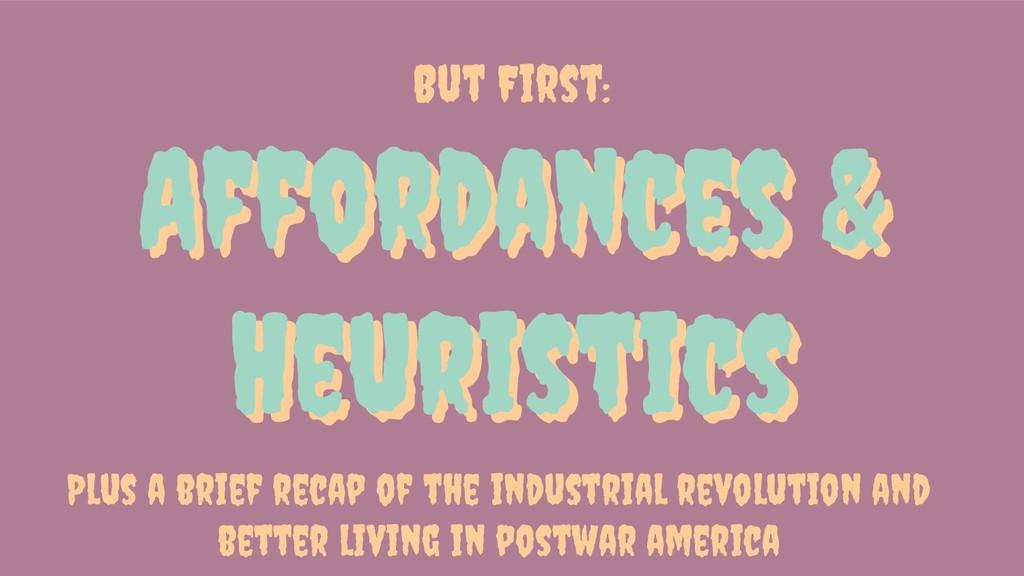 Affordances & Heuristics Affordances & Heuristi...