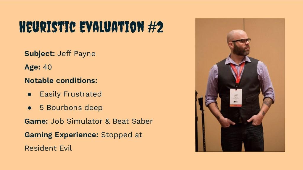 Heuristic Evaluation #2 Subject: Jeff Payne Age...