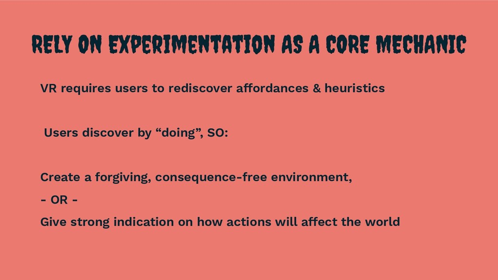 RELY ON Experimentation AS A CORE MECHANIC VR r...