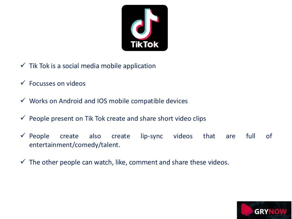 ✓ Tik Tok is a social media mobile application ...
