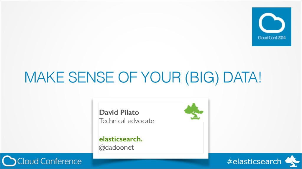 #elasticsearch MAKE SENSE OF YOUR (BIG) DATA! D...