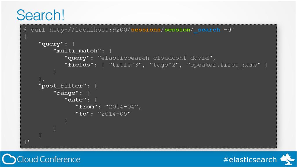 #elasticsearch Search! $ curl http://localhost:...