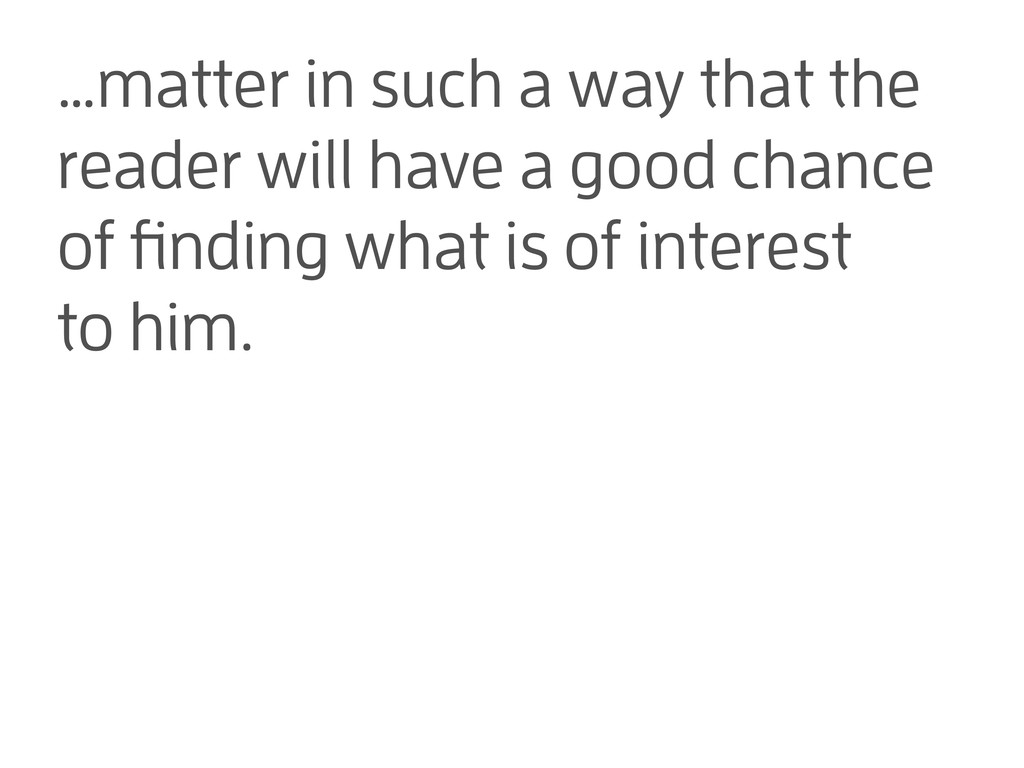 …matter in such a way that the reader will have...