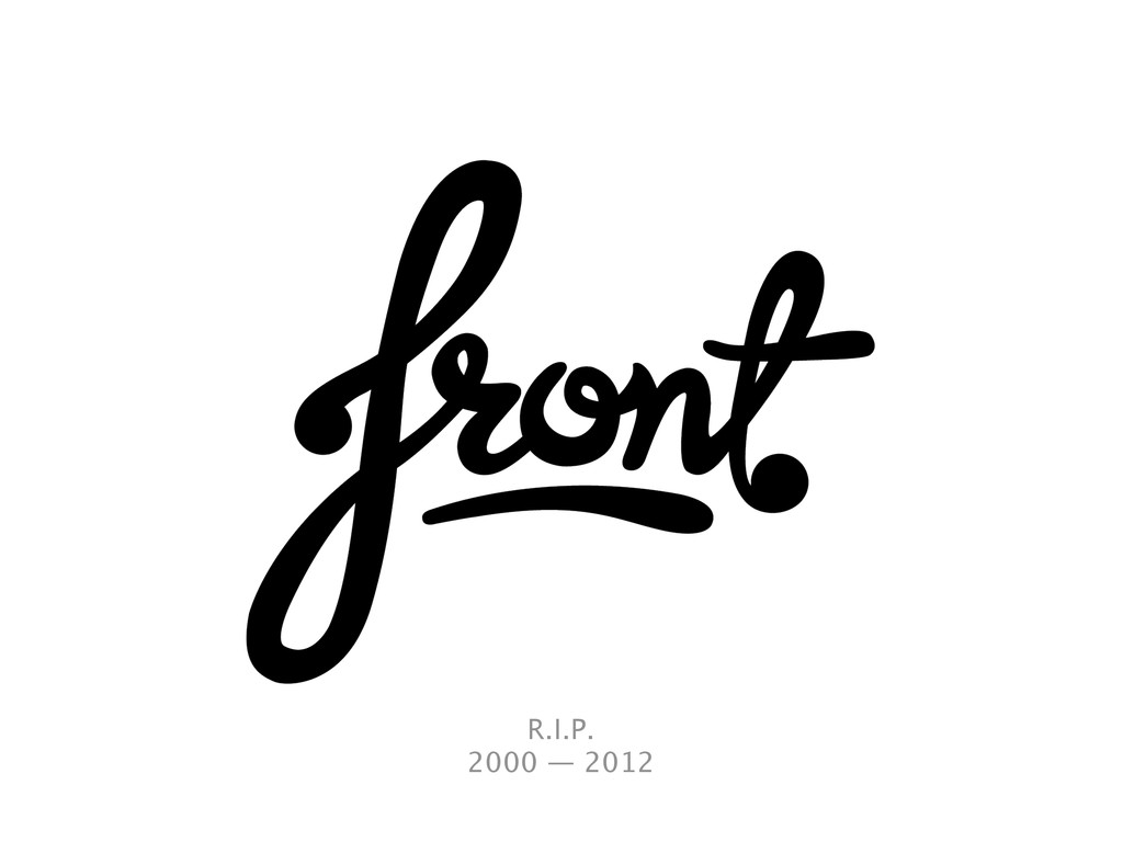 R.I.P. 2000 — 2012