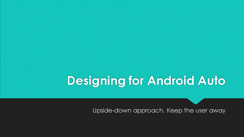 Designing for Android Auto Upside-down approach...